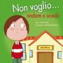 NON VOGLIO… andare a scuola_Cubierta.indd